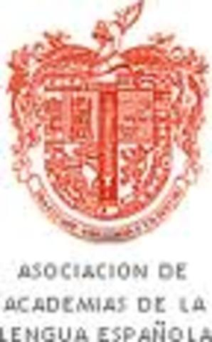 La creación de la Asociación de Academias de la Lengua Española