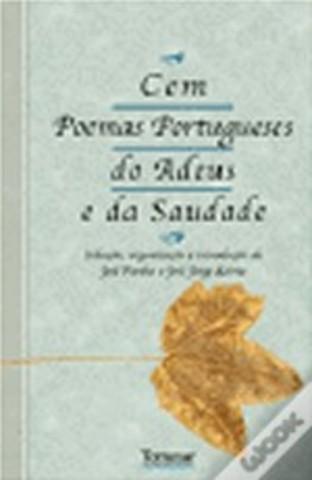 Cem Poemas Portugueses do Adeus e da Saudade e outras antologias literárias organizadas com José Fanha