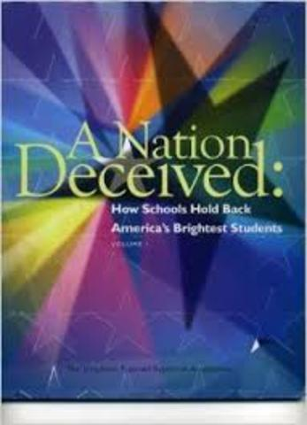 A Nation Deceived: How Schools Hold Back America's Brightest Students is published