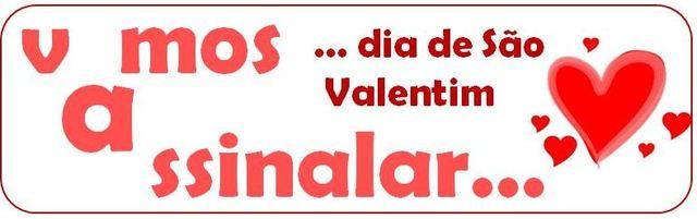 Vamos assinalar... Dia de São Valentim