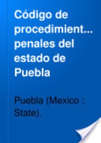 Código de Procedimientos Penales para el Estado Libre y Soberano de Puebla