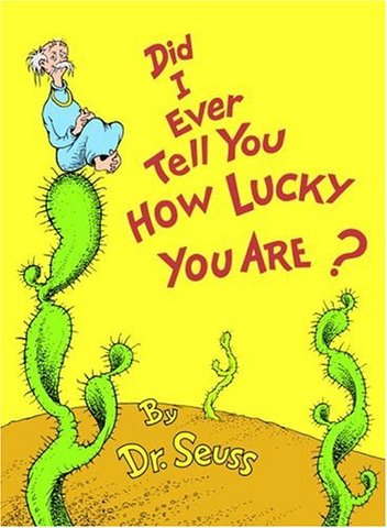 Did I Ever Tell You How Lucky You Are? was published