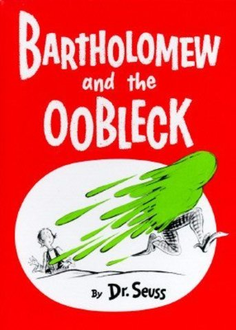 Bartholomew and the Oobleck was published
