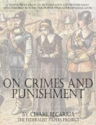 Cesare Baccaria writes against torture in On Crimes and Punishment