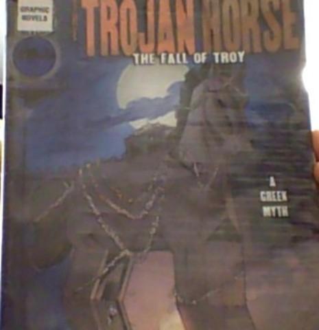Trojan Horse The Fall of Troy; I Greek Myth