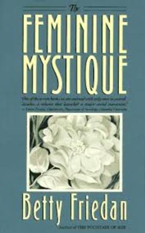 Betty Friedan publishes The Feminine Mystique