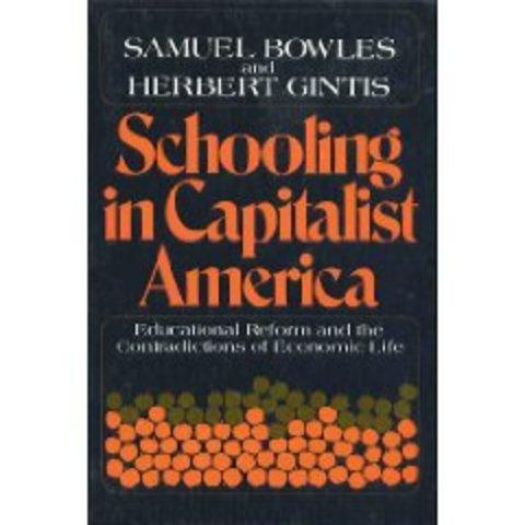 """BOWLES -GINTIS; """" La instrucción escolar en la América Capitalista"""""""