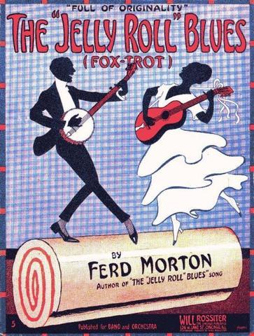"""Jelly Roll Blues"""