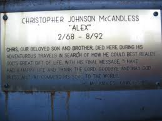 Chris J. McCandless dies of stavation while sleeping in the blue sleeping bag his mom made him as a boy in the bus along the Sushana River in Alaska.