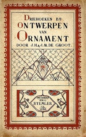 J. H. and J. M. de Groot, Driehoeken bij ontwerpen van ornament (Triangles in the Design of Ornament), published by Joh. G. Stemler & Cz., Amsterdam,