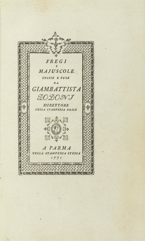 8–22. The 1771 type specimen title page from Fregi e Majuscole The tremendous influence of Fournier le Jeune upon Bodoni's earlier work is evident in this page design.