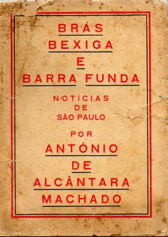 """Alcântara Machado - """"Brás, Bexiga e Barra Funda"""""""