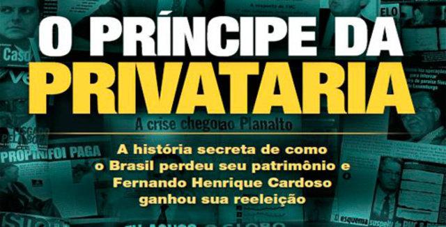 """""""O Príncipe da Privataria"""""""