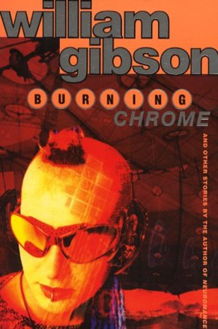 'Burning Chrome' by William Gibson published