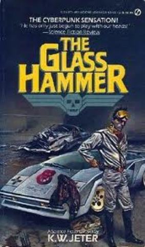 """""""The Glass Hammer"""" by K. W. Jeter published"""
