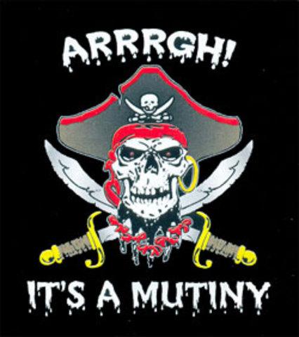 Arrrqhh ! Its a Mutiny