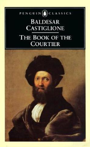 Castiglione , The Courtier