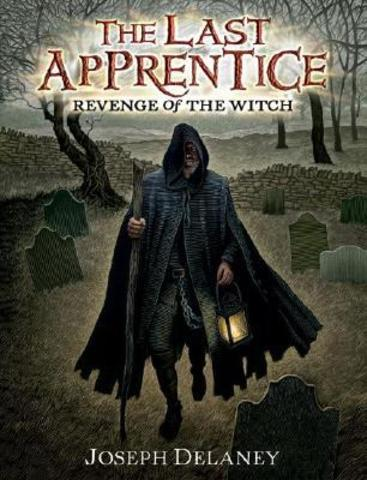 The Last Apprentice: Revenge of the Witch Author: Delaney, Joseph