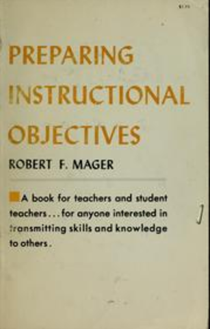 Preparing objectives for programmed instruction by Robert F. Mager
