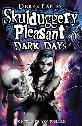 Skullduggery Pleasant Dark Days