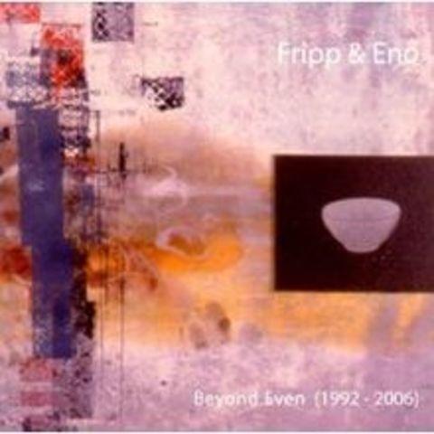 Beyond Even - Fripp & Eno