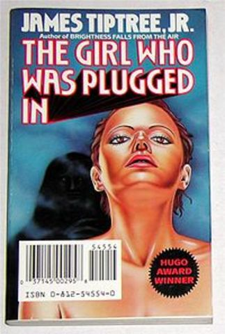"""""""The Girl Who Was Plugged In""""published in New Dimensions 3"""