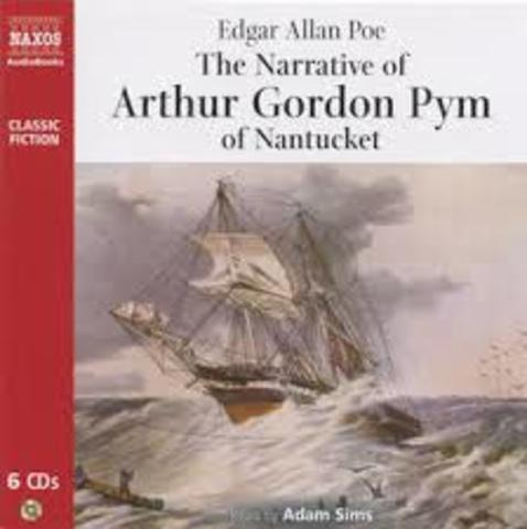 1838 Poe writes his first novel The Narrative of Arthur Gordon Pym.