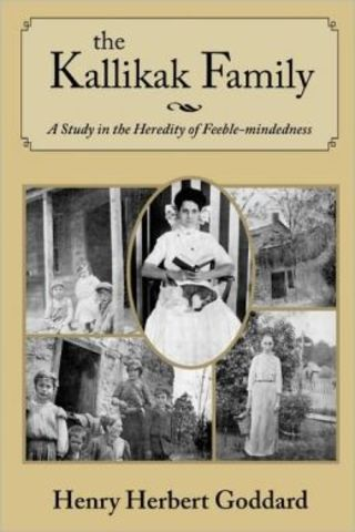 "Henry Goddard published ""The Kallikak Family: A Study in the Hereditary of Feeble Mindedness"""