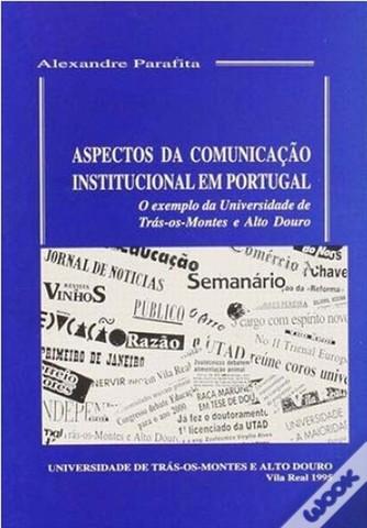 Aspectos da Comunicação Institucional em Portugal O Exemplo da Utad
