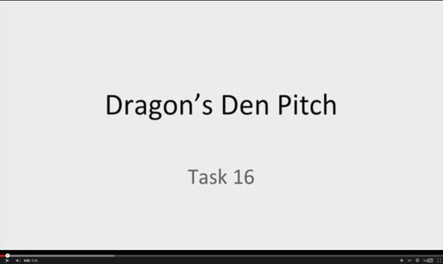 Dragon's Den Pitch Task 16