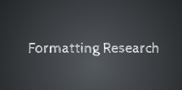 Formatting Research
