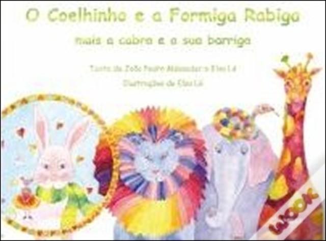 O Coelhinho e a Formiga Rabiga mais a Cabra e a sua Barriga