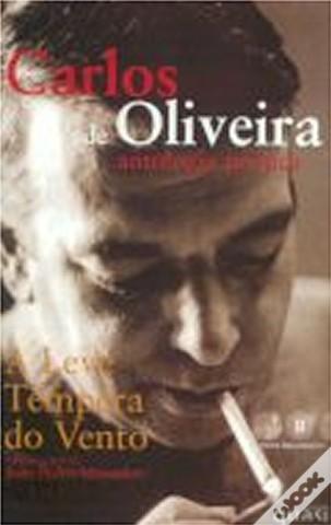 Antologia: Carlos de Oliveira - Antologia Poética - A Leve Têmpera do Vento e representação em ouytras antologias