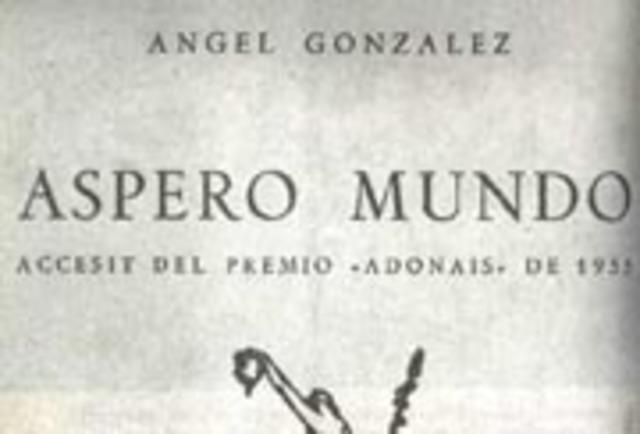 Publica su primer libro Áspero mundo, dentro de la editorial Adonais, en Madrid. Recibe el accésit del Premio Adonais.
