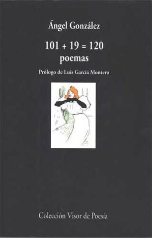 Publica el libro 101+19 = 120 poemas, volumen en el que se recoge ciento un poemas de su obra anterior junto a otros diecinueve inéditos.