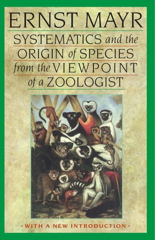 Systematics and the Origin of Species by Ernest Mayr