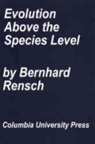 Evolution above the Species Level bu Bernhard Rensch