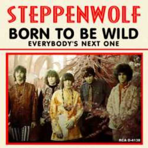 """""""Born To Be Wild"""" by Steppenwolf"""