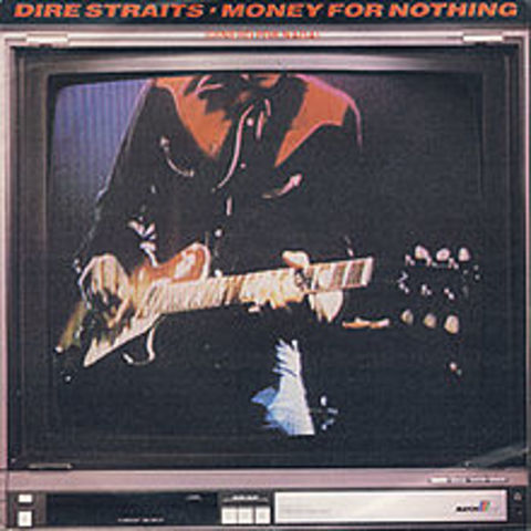 """""""Money For Nothing"""" by Dire Straits"""