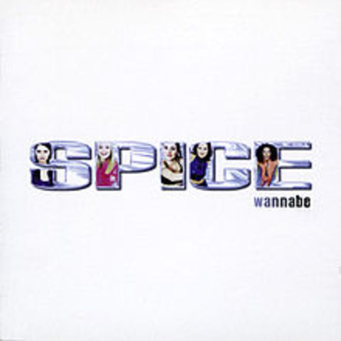 """""""Wannabe"""" by The Spice Girls"""