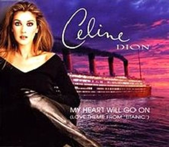 """""""My Heart Will Go On"""" by Céline Dion"""