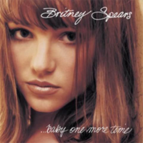 """""""...Baby One More Time"""" by Britney Spears"""