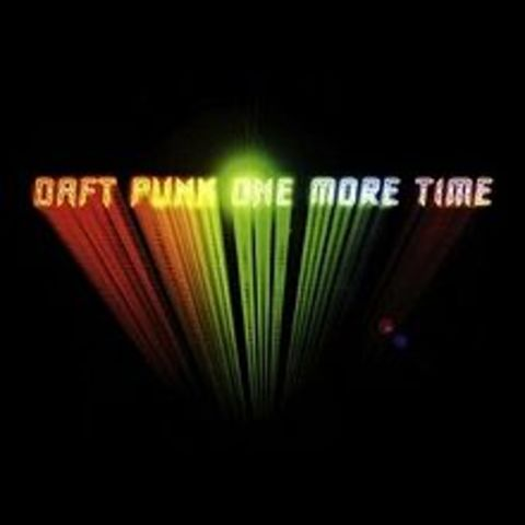 """""""One More Time"""" by Daft Punk"""
