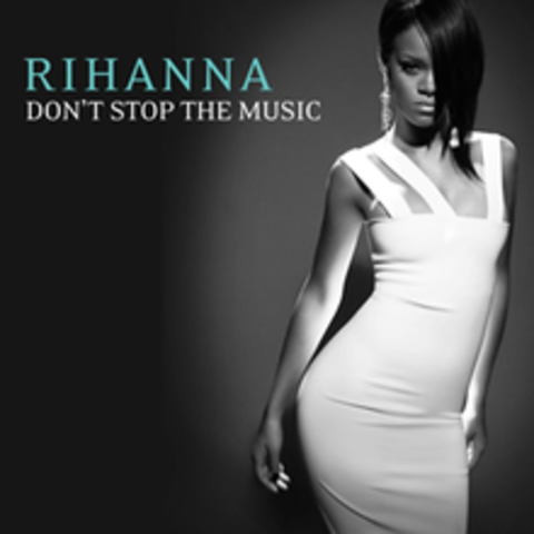 """""""Don't Stop The Music"""" by Rihanna"""