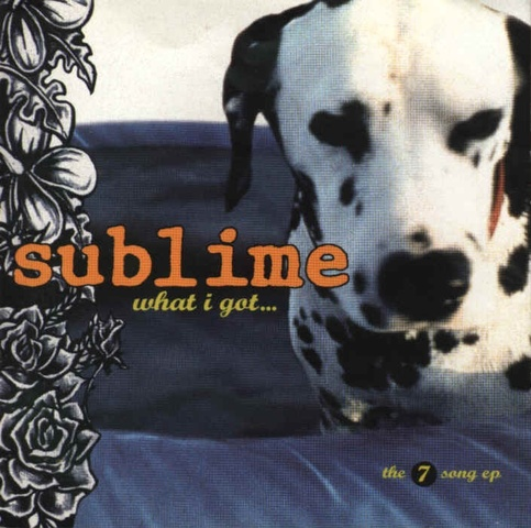 What I Got. Sublime