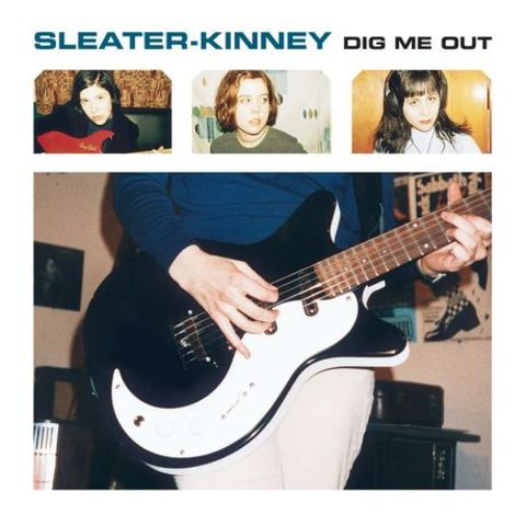Dig Me Out. Sleater-Kinney