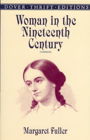 Margaret Fuller publishes Woman in the Nineteenth Century