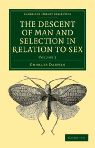 The Descent of Man, and Selection in Relation to Sex published