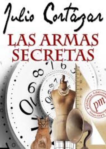 Publica Las armas secretas (Ed, Sudamericana), que incluye el cuento largo El perseguidor