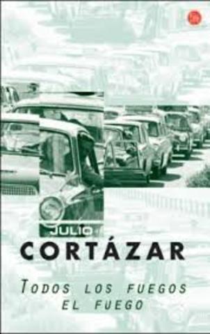 Publica el libro de cuentos Todos los fuegos el fuego (Sudamericana, Buenos Aires)